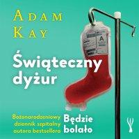 Świąteczny dyżur - Adam Kay - audiobook
