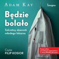 Będzie bolało - Adam Kay - audiobook