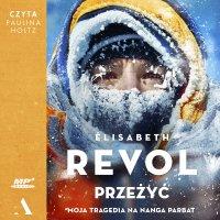 Przeżyć. Moja tragedia na Nanga Parbat - Elisabeth Revol - audiobook