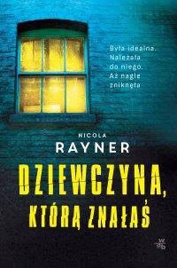 Dziewczyna, którą znałaś - Nicola Rayner - ebook