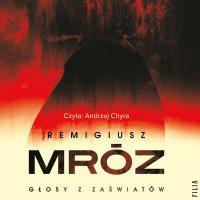 Głosy z zaświatów - Remigiusz Mróz - audiobook