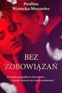 Bez zobowiązań - Paulina Wysocka-Morawiec - ebook