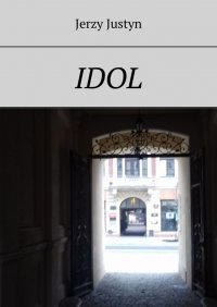 Idol - Jerzy Justyn - ebook