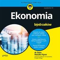 Ekonomia dla bystrzaków. Wydanie III - Sean Masaki Flynn - audiobook