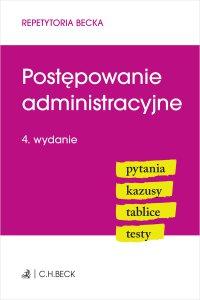 Postępowanie administracyjne. Pytania. Kazusy. Tablice. Testy. Wydanie 4 - Wioletta Żelazowska - ebook