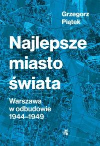 Najlepsze miasto świata - Grzegorz Piątek - ebook