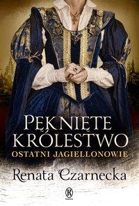 Pęknięte królestwo - Renata Czarnecka - ebook