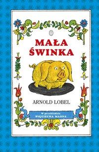 Mała świnka - Arnold Lobel - ebook