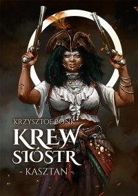 Kasztan. Krew sióstr - Krzysztof Bonk - ebook