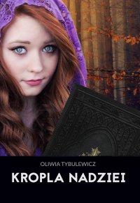 Kropla Nadziei - Oliwia Tybulewicz - ebook