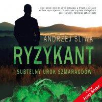 Ryzykant i subtelny urok szmaragdów - Andrzej Śliwa - audiobook