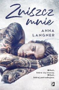 Zniszcz mnie - Anna Langner - ebook