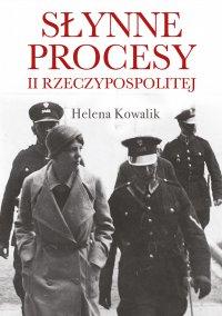 Słynne procesy II Rzeczypospolitej - Helena Kowalik - ebook