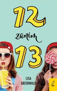 12 zanim 13. Tom 2 - Lisa Greenwald - ebook