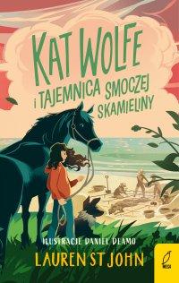 Kat Wolfe i tajemnica smoczej skamieliny. Tom 2 - Lauren St. John - ebook