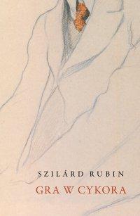 Gra w cykora - Szilard Rubin - ebook