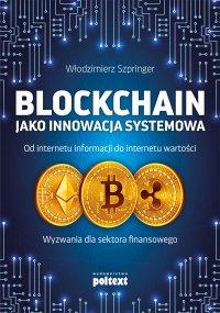 Blockchain jako innowacja systemowa - Włodzimierz Szpringer - ebook