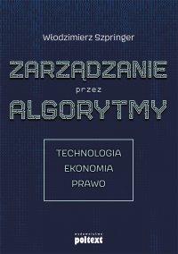 Zarządzanie przez algorytmy - Włodzimierz Szpringer - ebook