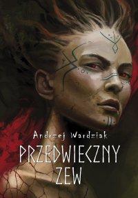 Przedwieczny zew - Andrzej Wardziak - ebook