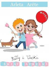 Mały i Wielki świat Aurelki. Marzec - Arleta Arete - ebook