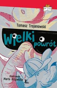 Wielki powrót - Tomasz Trojanowski - ebook