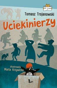 Uciekinierzy - Tomasz Trojanowski - ebook