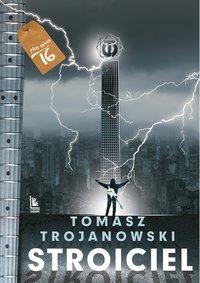 Stroiciel - Tomasz Trojanowski - ebook