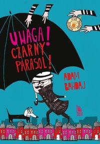 Uwaga! Czarny Parasol! - Adam Bahdaj - ebook