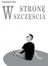 W stronę szczęścia - Sebastian Nita - ebook