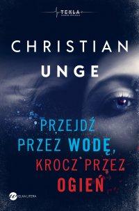 Przejdź przez wodę, krocz przez ogień - Christian Unge - ebook