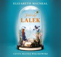 Fabryka lalek - Elizabeth Macneal - audiobook