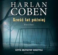 Sześć lat później - Harlan Coben - audiobook