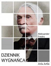 Dziennik wygnańca - Aleksander Fredro - ebook