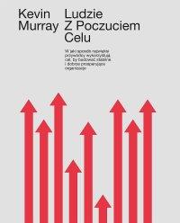 Ludzie z poczuciem celu - Kevin Murray - ebook