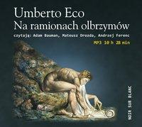 Na ramionach olbrzymów - Umberto Eco - audiobook
