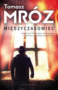 Międzyczasowiec - Tomasz Mróz - ebook