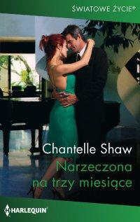Narzeczona na trzy miesiące - Chantelle Shaw - ebook