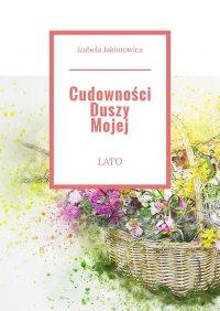 Cudowności Duszy Mojej Lato - Izabela Jakimowicz - ebook