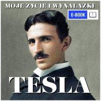 Nikola Tesla. Moje życie i wynalazki - Nikola Tesla - ebook
