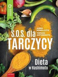 S.O.S. dla tarczycy. Dieta w Hashimoto - Anna Kowalczyk - ebook