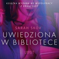 Uwiedziona w bibliotece - Sarah Skov - audiobook