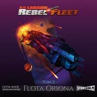 Rebel Fleet. Tom 2. Flota Oriona - B.V. Larson - audiobook