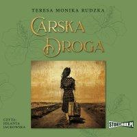 Carska Droga - Teresa Monika Rudzka - audiobook