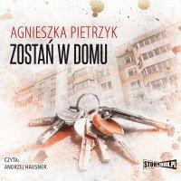 Zostań w domu - Agnieszka Pietrzyk - audiobook