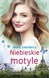 Niebieskie motyle - Anna Sakowicz - ebook