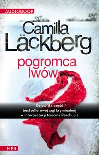 Pogromca lwów - Camilla Läckberg - audiobook