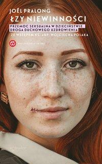 Łzy niewinności. Przemoc seksualna w dzieciństwie. Droga duchowego uzdrowienia - Joel Pralong - ebook