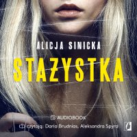 Stażystka - Alicja Sinicka - audiobook