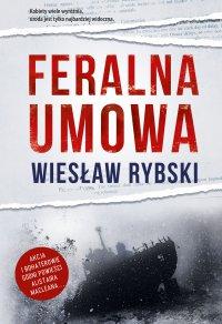 Feralna umowa - Wiesław Rybski - ebook