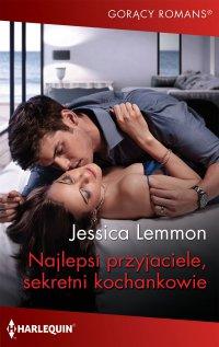 Najlepsi przyjaciele, sekretni kochankowie - Jessica Lemmon - ebook